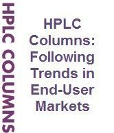 HPLC Columns: Following Trends in End-User Markets